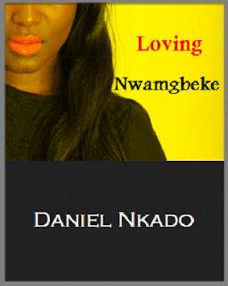 Loving Nwamgbeke – 1