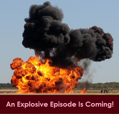 An explosive episode is coming!