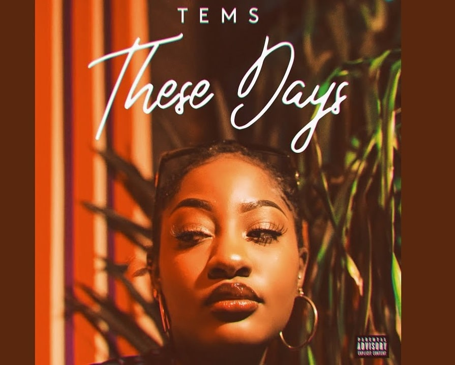 REVIEW: Tems new song 'These Days' is a great listen